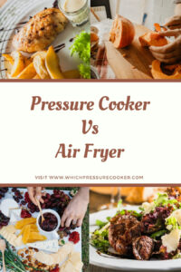 Which is better pressure cooker or air fryer