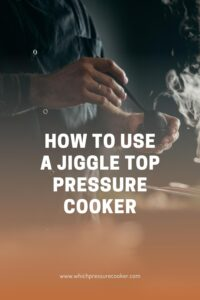 How to use a jiggle top pressure cooker